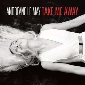 Andréane Le May Take me away